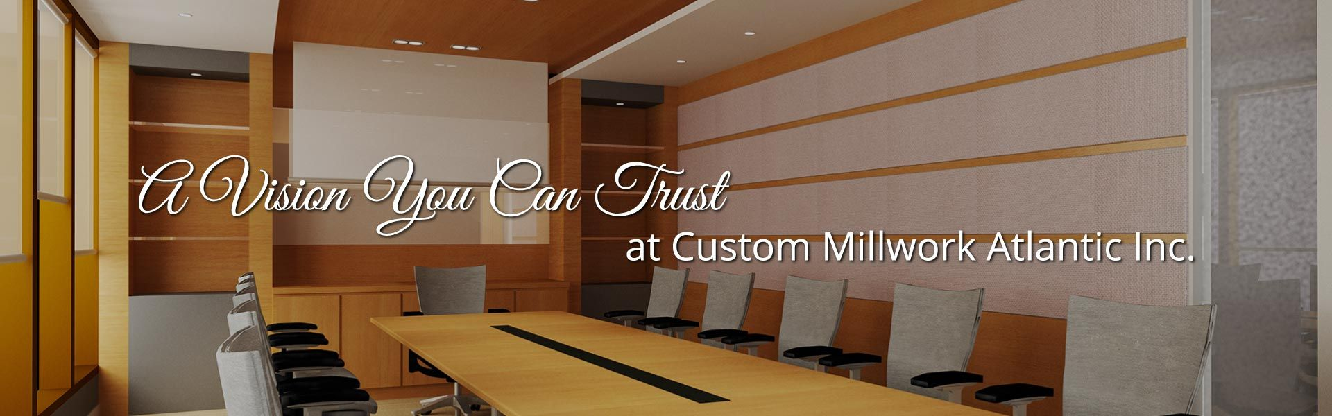 A Vision You Can Trust at Custom Millwork Atlantic Inc. | meeting room