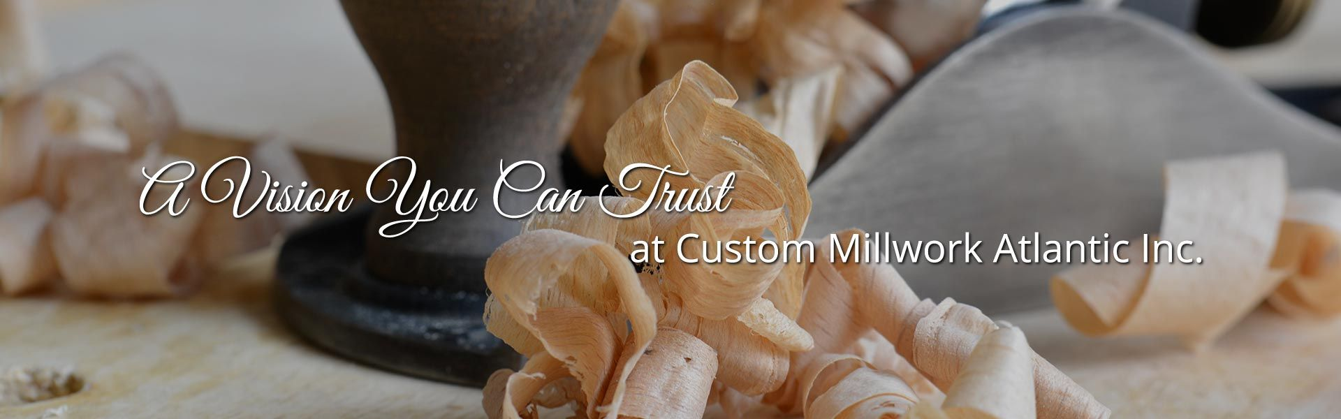 A Vision You Can Trust at Custom Millwork Atlantic Inc. | wood plainer and wood shavings