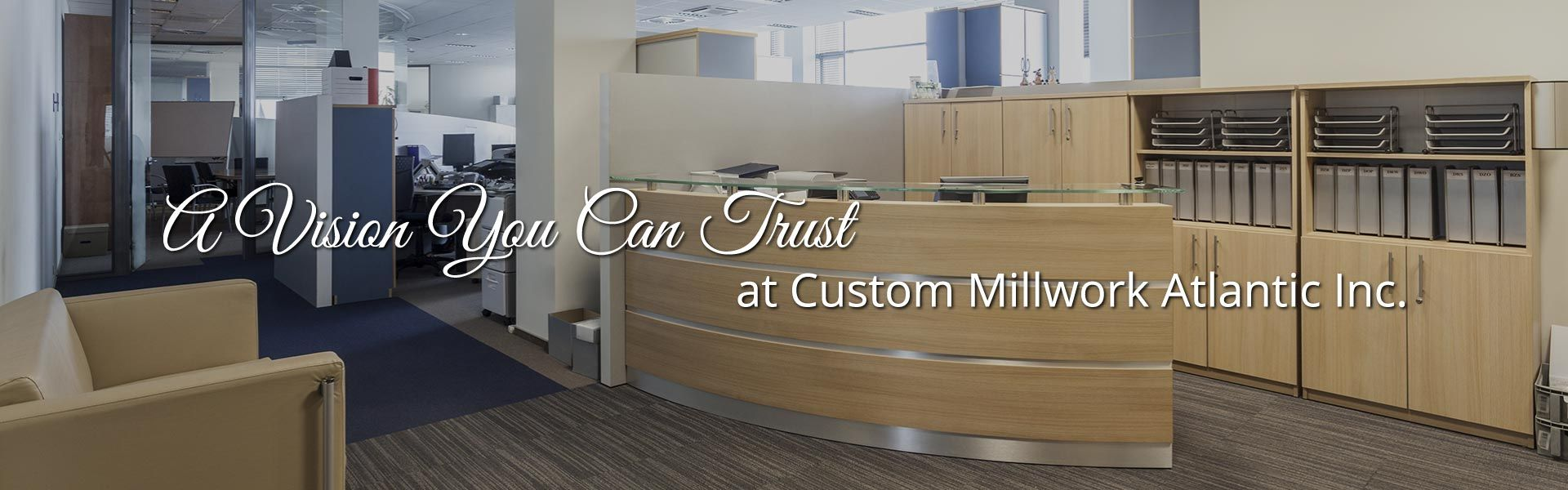 A Vision You Can Trust at Custom Millwork Atlantic Inc. | Office interior