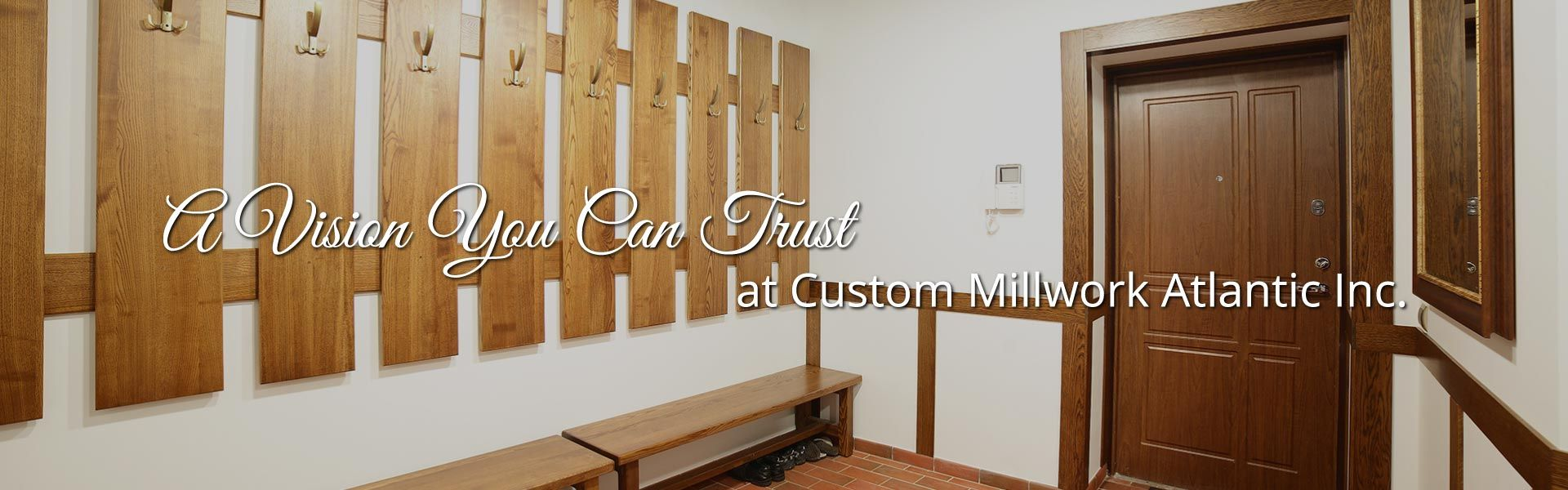 A Vision You Can Trust at Custom Millwork Atlantic Inc. | house entry way